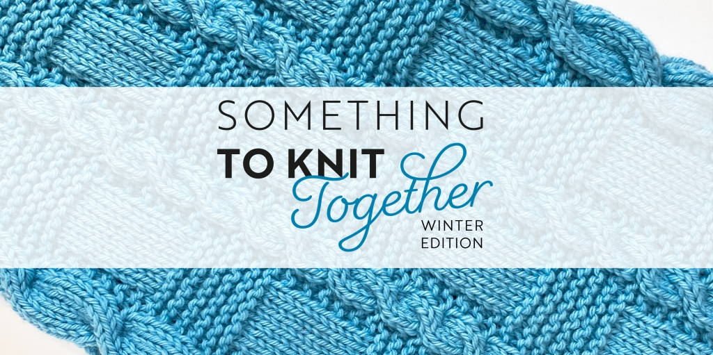 Something to Knit Together, Winter Edition - Arnall-Culliford Knitwear and Natalie Warner
